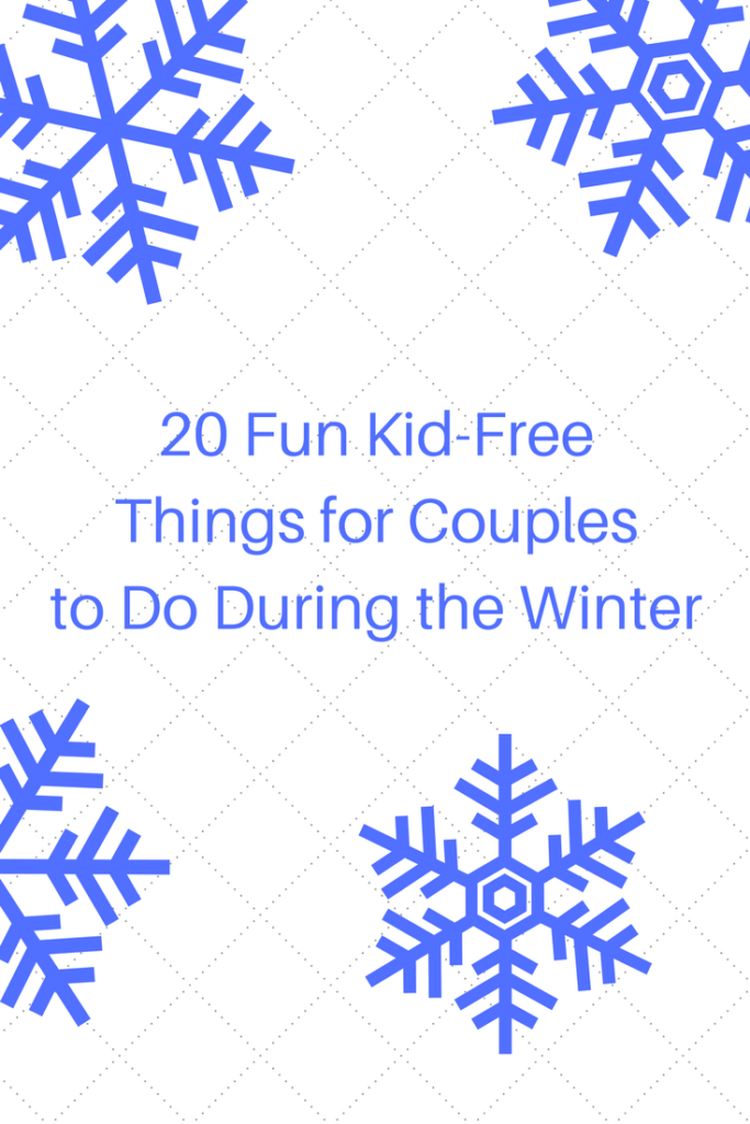 20 Fun Kid-Free Things for Couples to do During the Winter